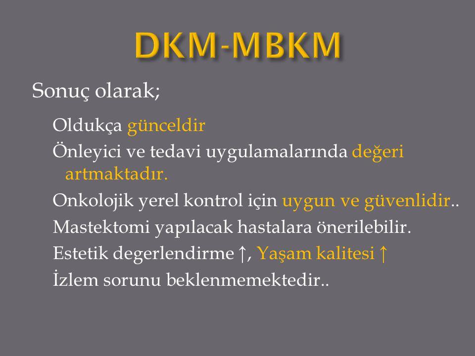 DKM-MBKM Sonuç olarak;