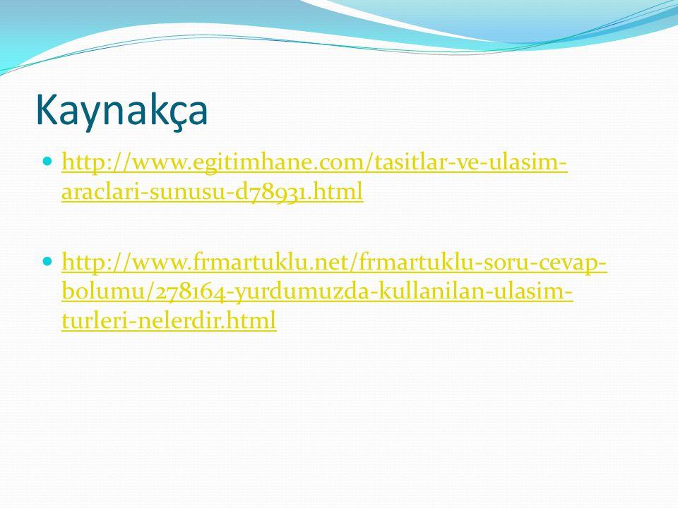 Kaynakça http://www.egitimhane.com/tasitlar-ve-ulasim-araclari-sunusu-d78931.html.