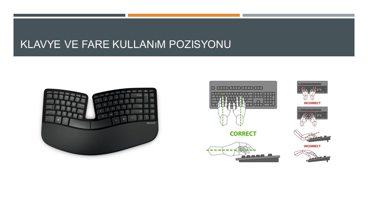 Klavye ve fare kullanım pozisyonu