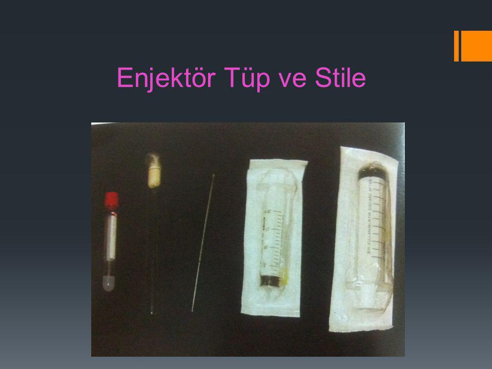 Enjektör Tüp ve Stile