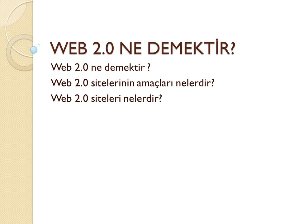 WEB 2.0 NE DEMEKTİR Web 2.0 ne demektir