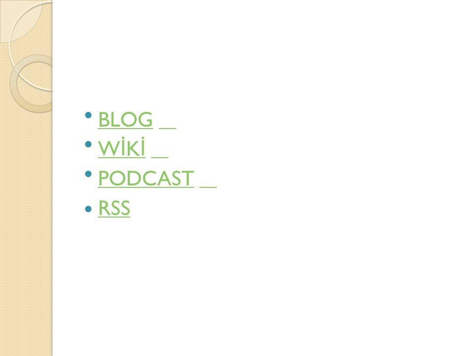 BLOG WİKİ PODCAST RSS