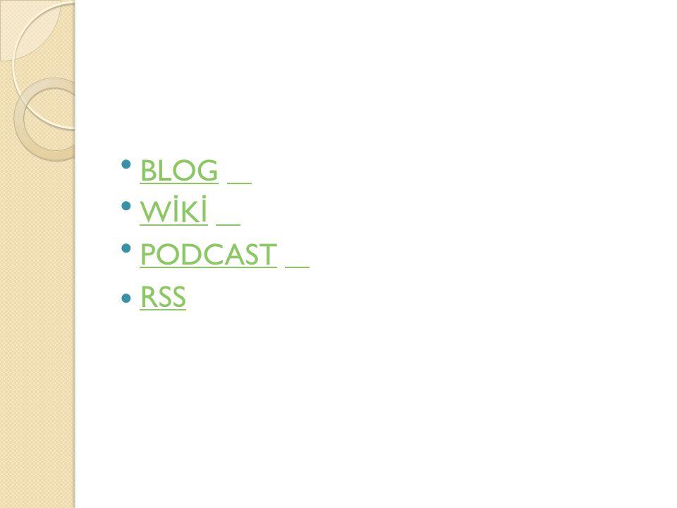 BLOG WİKİ PODCAST RSS