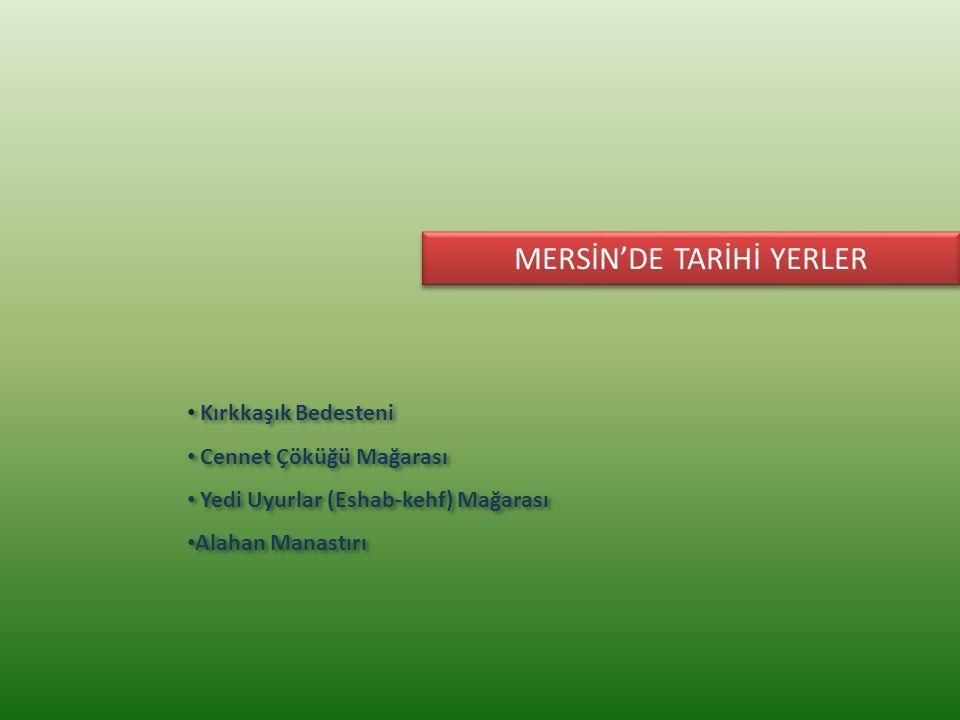 MERSİN'DE TARİHİ YERLER