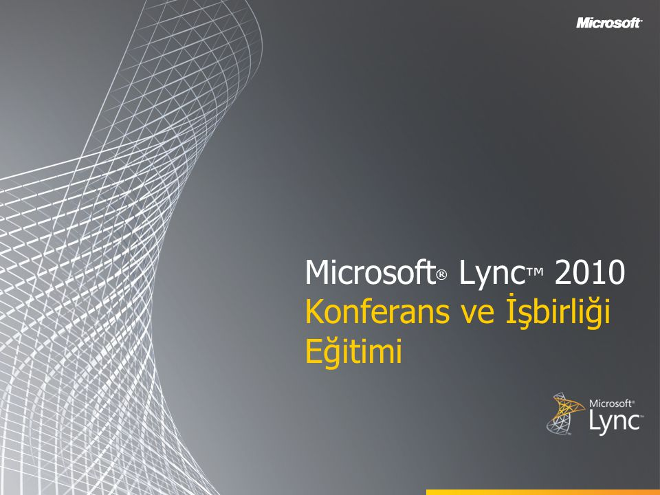 Microsoft® Lync™ 2010 Konferans ve İşbirliği Eğitimi