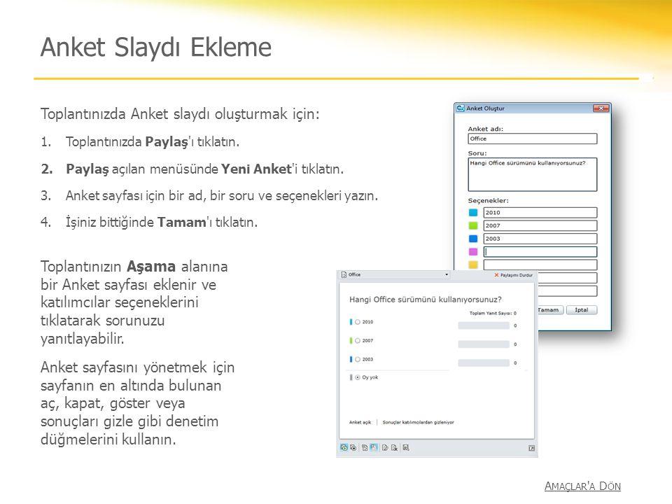 Anket Slaydı Ekleme Toplantınızda Anket slaydı oluşturmak için: