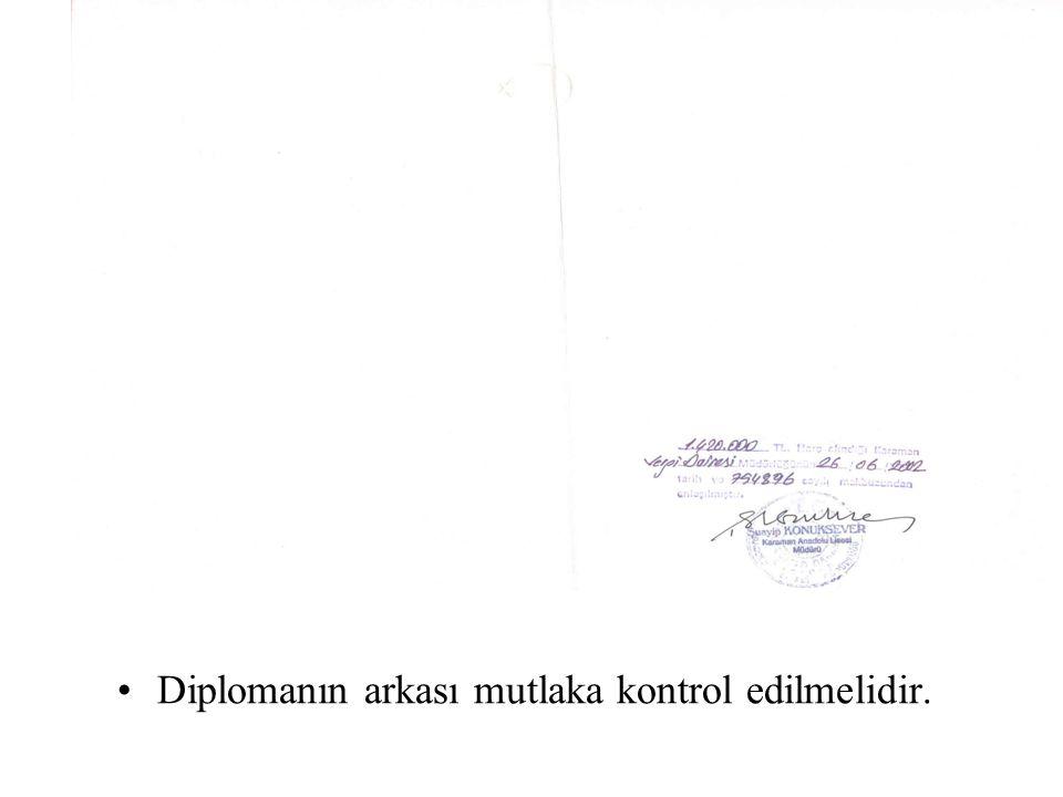 Diplomanın arkası mutlaka kontrol edilmelidir.