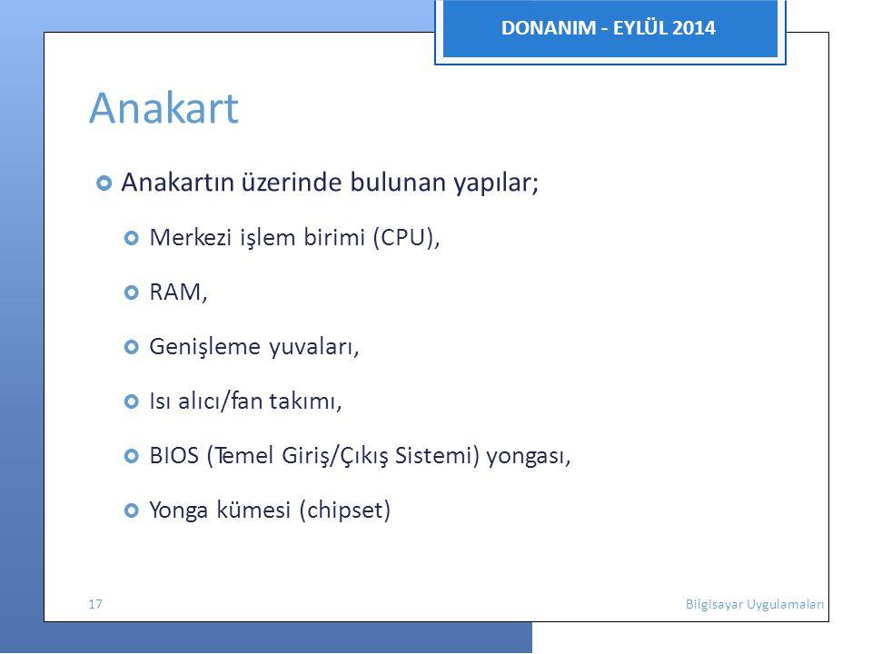 Anakart DONANIM - EYLÜL 2014  Anakartın üzerinde bulunan yapılar;