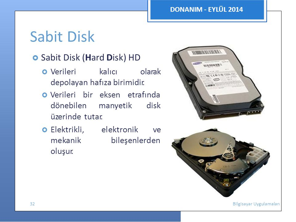 Sabit Disk DONANIM - EYLÜL 2014  Sabit Disk (Hard Disk) HD