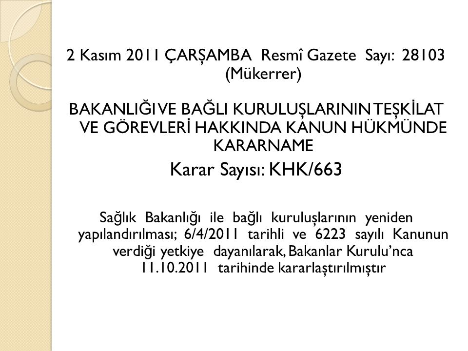 2 Kasım 2011 ÇARŞAMBA Resmî Gazete Sayı: 28103 (Mükerrer)