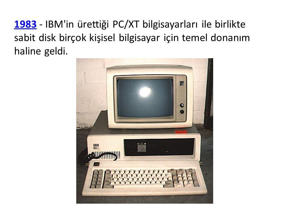 1983 - IBM in ürettiği PC/XT bilgisayarları ile birlikte sabit disk birçok kişisel bilgisayar için temel donanım haline geldi.