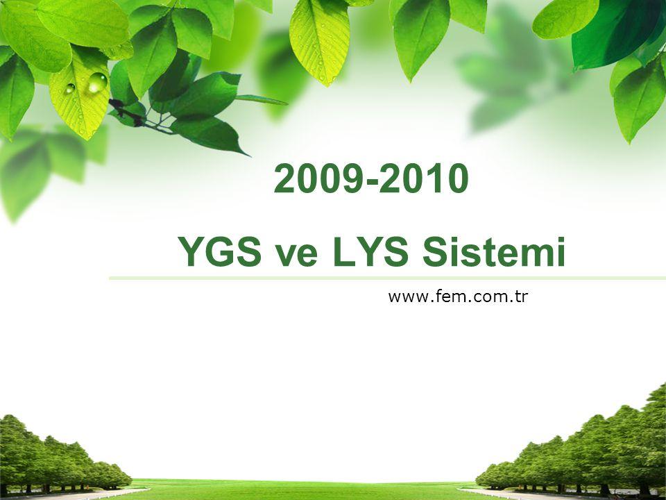 2009-2010 YGS ve LYS Sistemi www.fem.com.tr