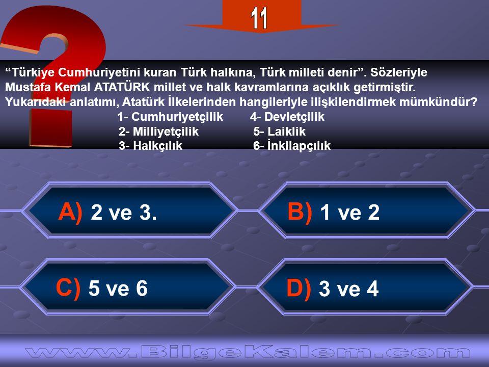11 Türkiye Cumhuriyetini kuran Türk halkına, Türk milleti denir . Sözleriyle.