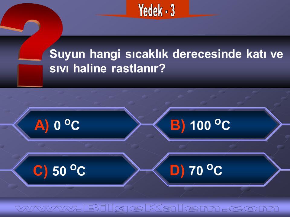 Yedek - 3 Suyun hangi sıcaklık derecesinde katı ve. sıvı haline rastlanır
