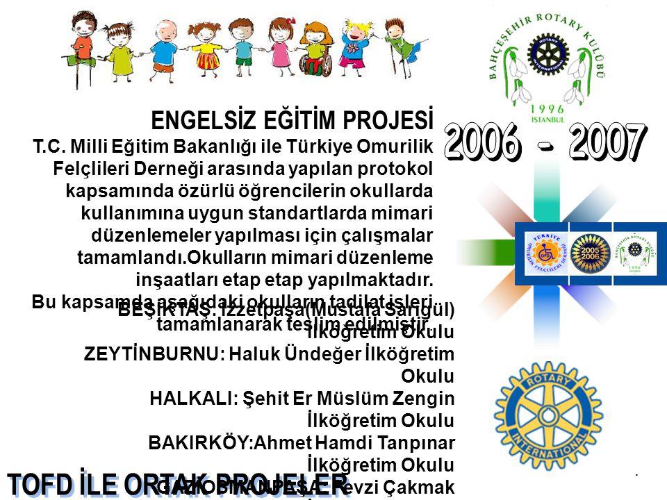 2006 - 2007 TOFD İLE ORTAK PROJELER ENGELSİZ EĞİTİM PROJESİ