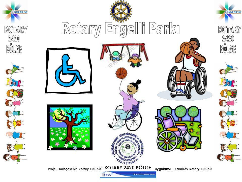 Rotary Engelli Parkı ROTARY 2420 BÖLGE ROTARY 2420 BÖLGE