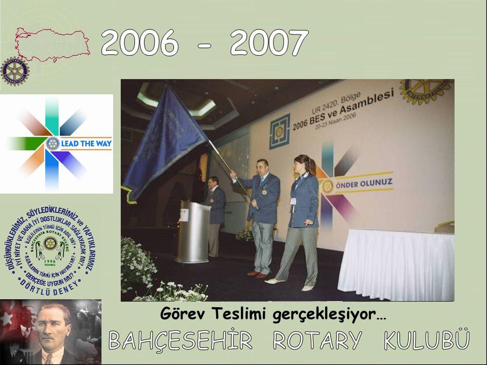 2006 - 2007 Görev Teslimi gerçekleşiyor…