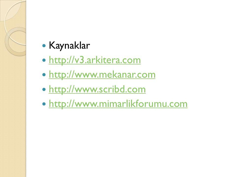 Kaynaklar http://v3.arkitera.com. http://www.mekanar.com.