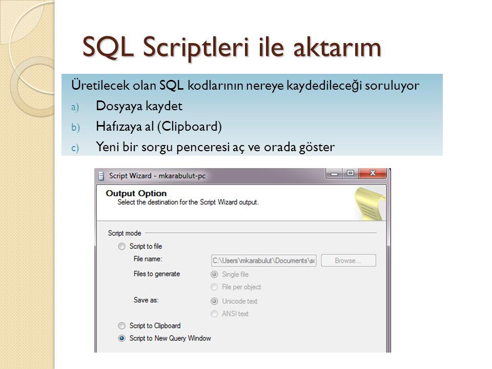 SQL Scriptleri ile aktarım