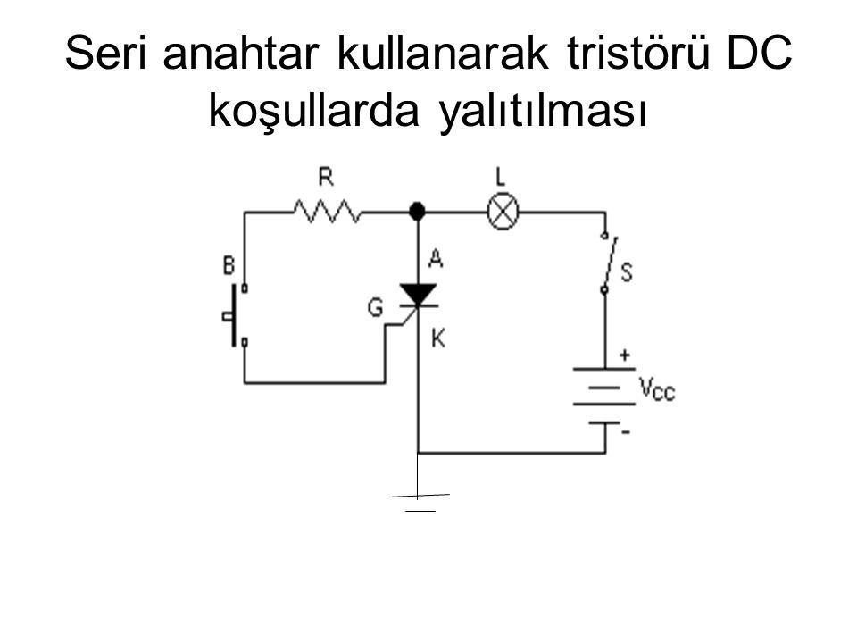 Seri anahtar kullanarak tristörü DC koşullarda yalıtılması