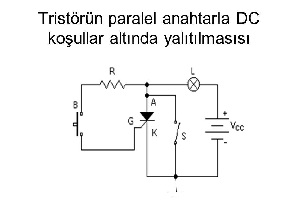 Tristörün paralel anahtarla DC koşullar altında yalıtılmasısı
