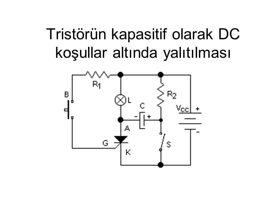 Tristörün kapasitif olarak DC koşullar altında yalıtılması