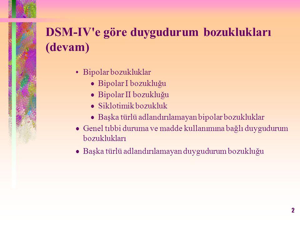 DSM-IV e göre duygudurum bozuklukları (devam)