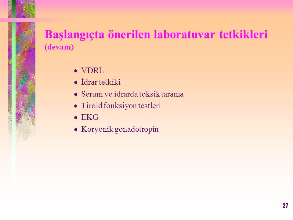 Başlangıçta önerilen laboratuvar tetkikleri (devam)