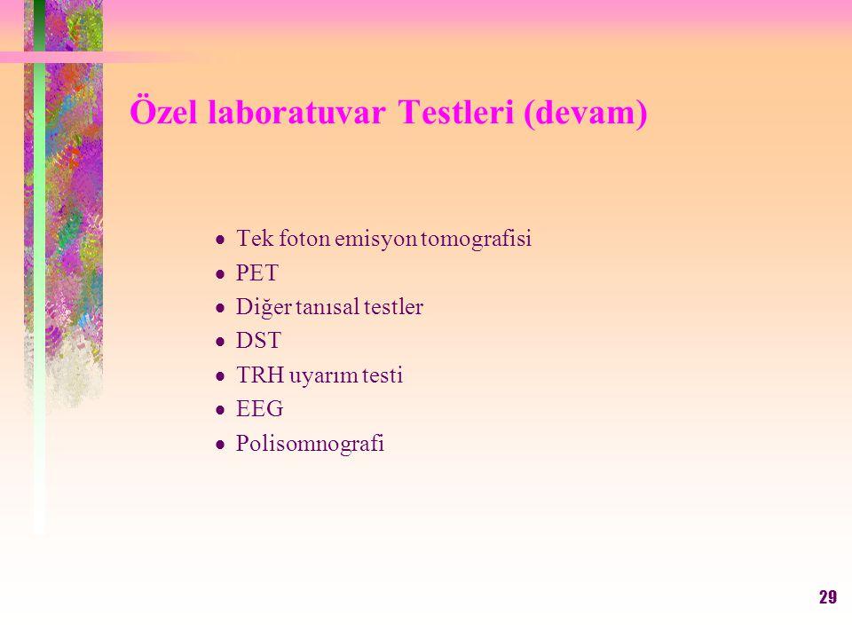 Özel laboratuvar Testleri (devam)