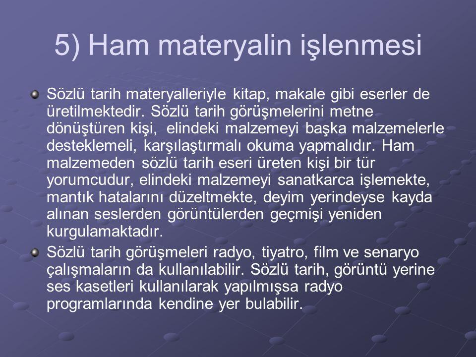 5) Ham materyalin işlenmesi