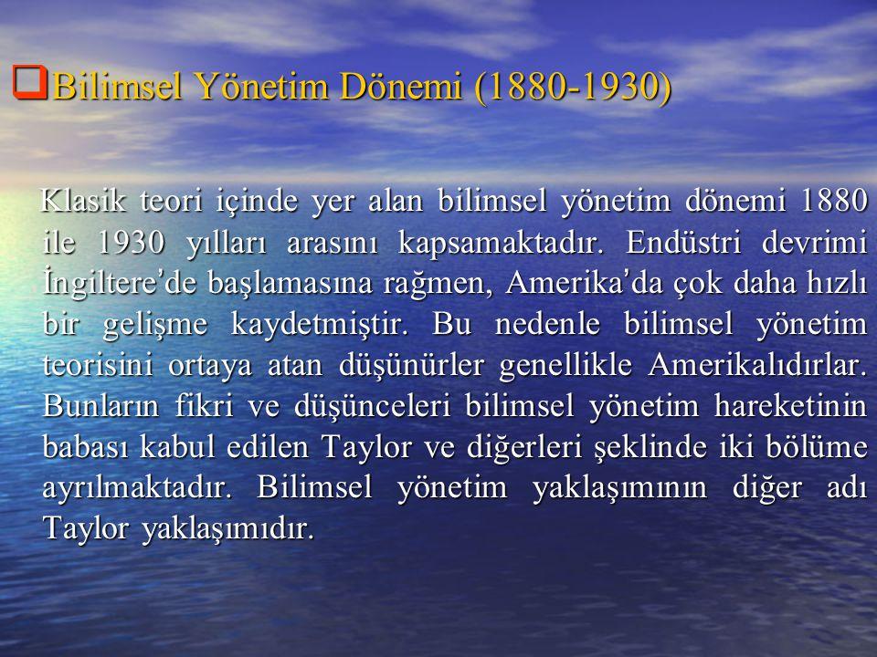 Bilimsel Yönetim Dönemi (1880-1930)