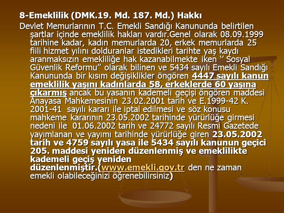 8-Emeklilik (DMK.19. Md. 187. Md.) Hakkı