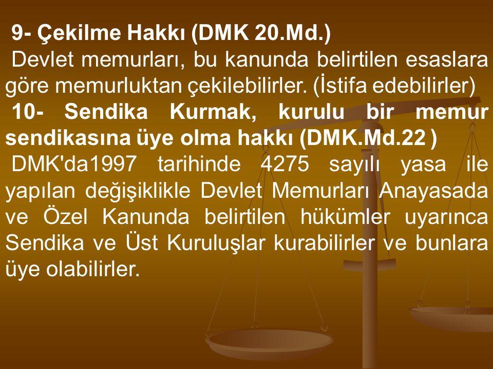9- Çekilme Hakkı (DMK 20.Md.)