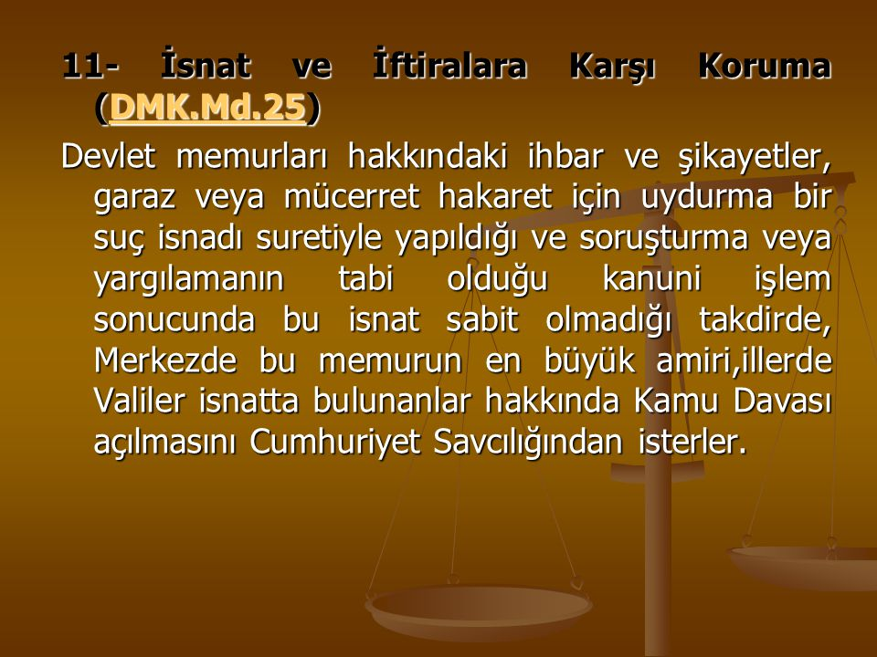11- İsnat ve İftiralara Karşı Koruma (DMK.Md.25)