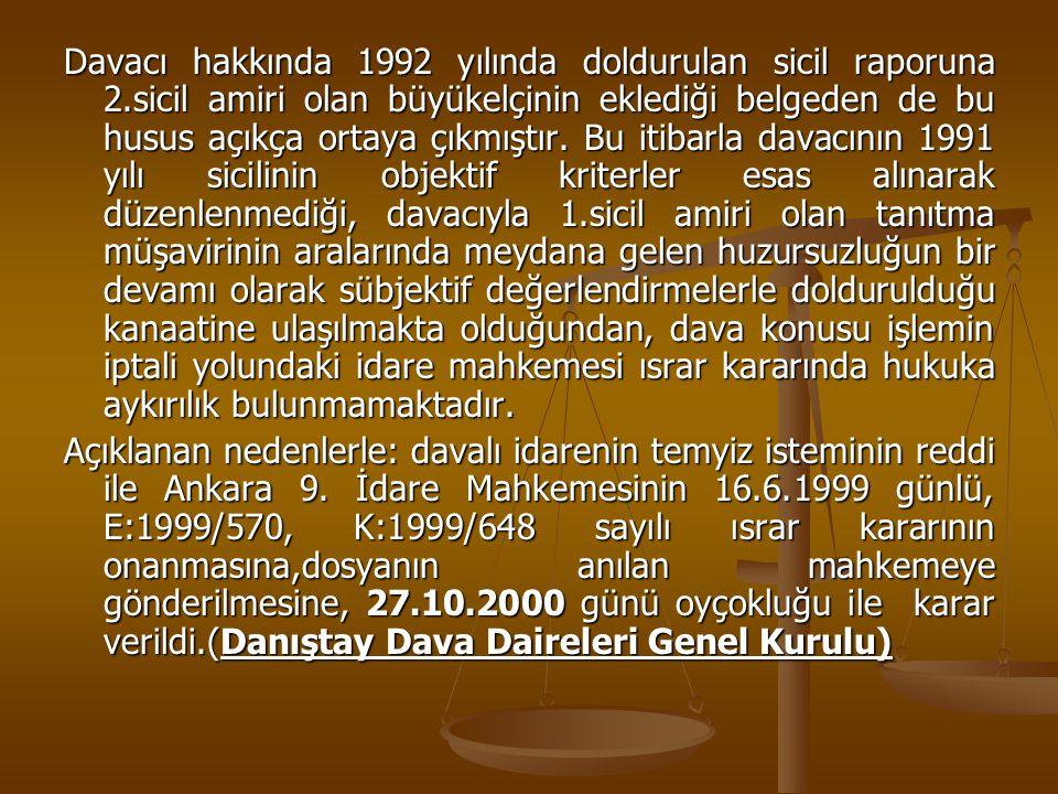 Davacı hakkında 1992 yılında doldurulan sicil raporuna 2