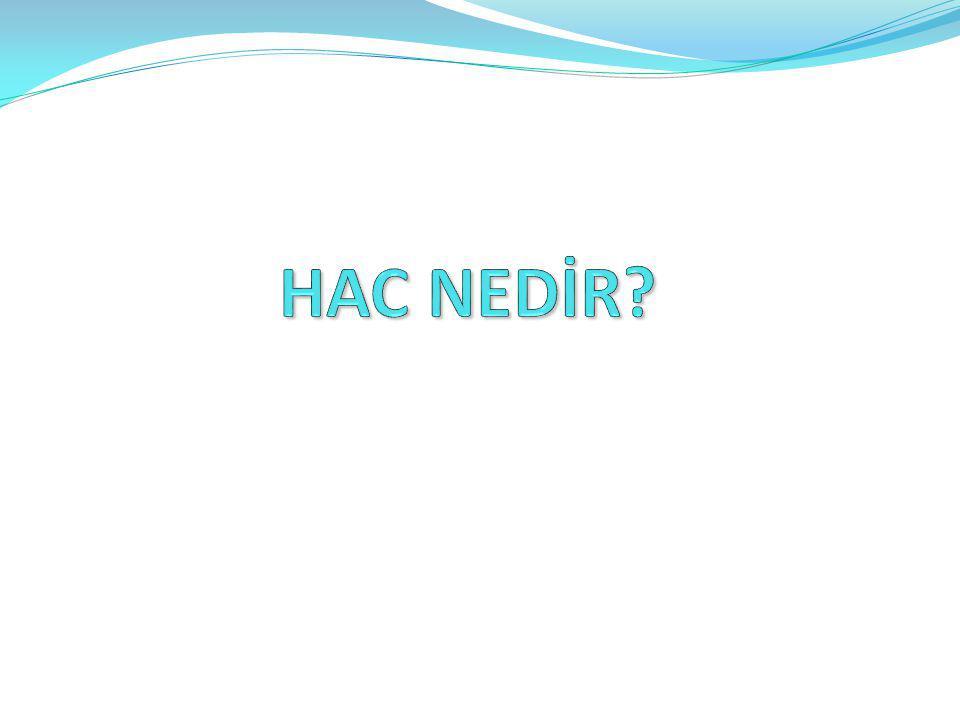 HAC NEDİR