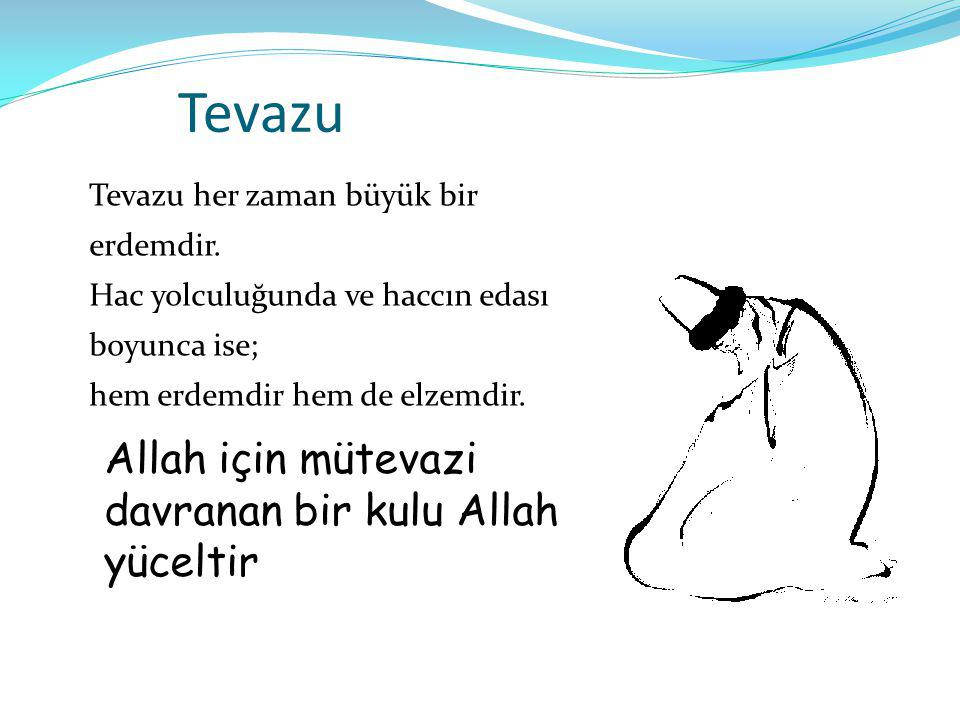 Tevazu Allah için mütevazi davranan bir kulu Allah yüceltir