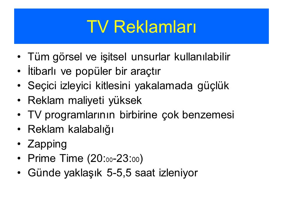 TV Reklamları Tüm görsel ve işitsel unsurlar kullanılabilir