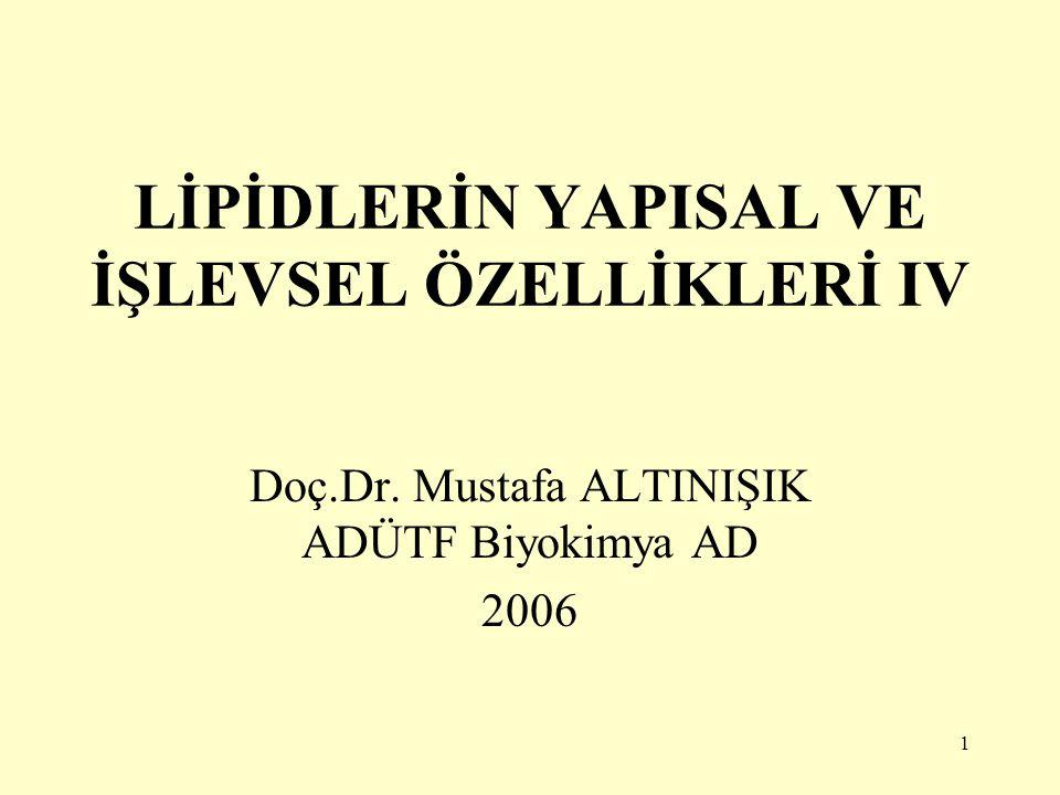 LİPİDLERİN YAPISAL VE İŞLEVSEL ÖZELLİKLERİ IV