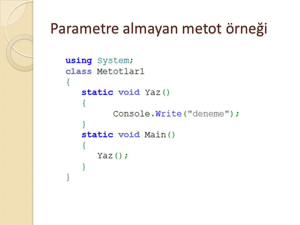 Parametre almayan metot örneği