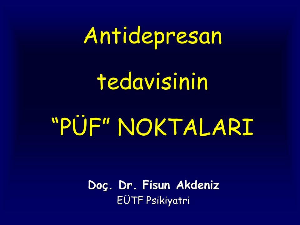 Antidepresan tedavisinin PÜF NOKTALARI