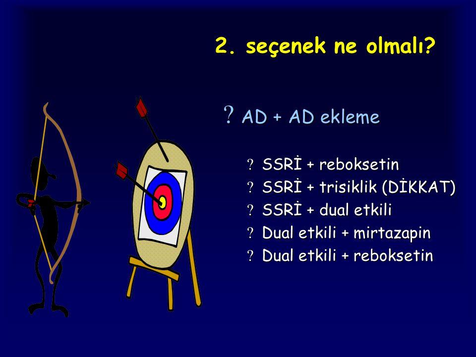 2. seçenek ne olmalı AD + AD ekleme SSRİ + reboksetin