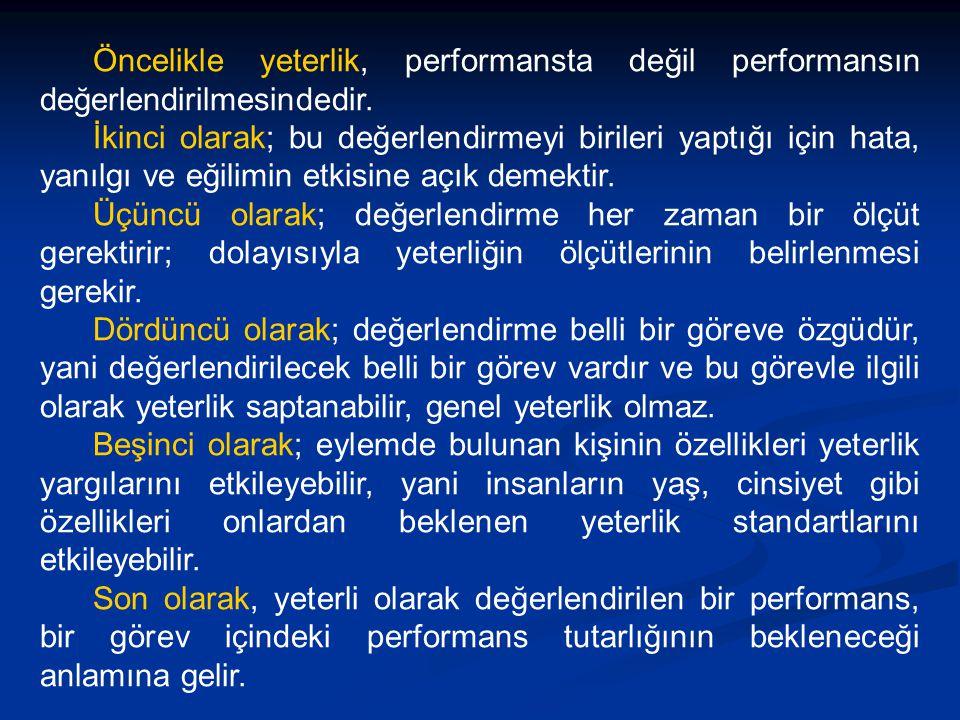 Öncelikle yeterlik, performansta değil performansın değerlendirilmesindedir.