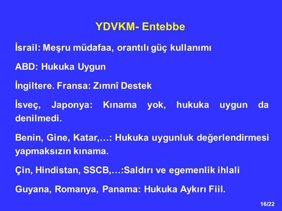 YDVKM- Entebbe İsrail: Meşru müdafaa, orantılı güç kullanımı