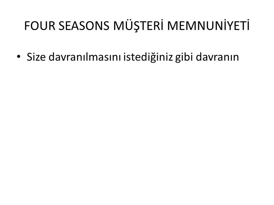 FOUR SEASONS MÜŞTERİ MEMNUNİYETİ