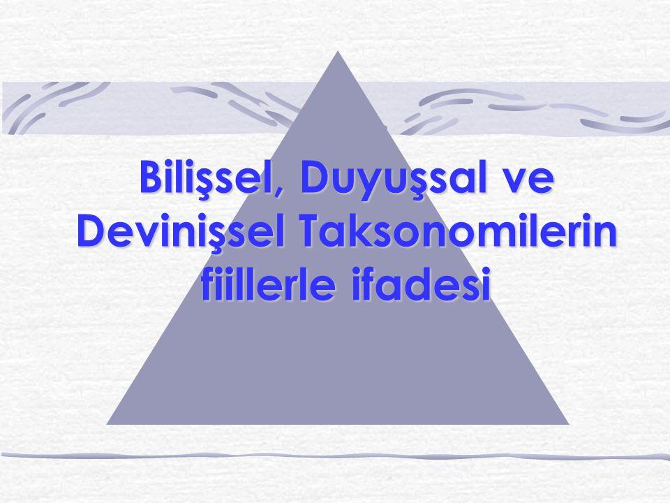 Bilişsel, Duyuşsal ve Devinişsel Taksonomilerin fiillerle ifadesi
