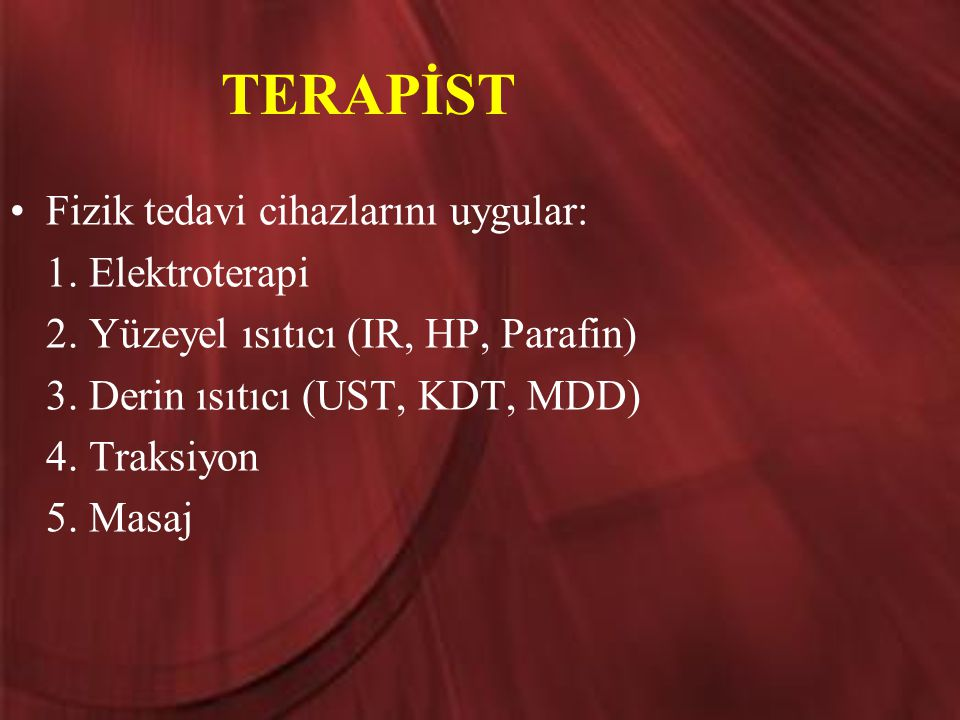 TERAPİST Fizik tedavi cihazlarını uygular: 1. Elektroterapi