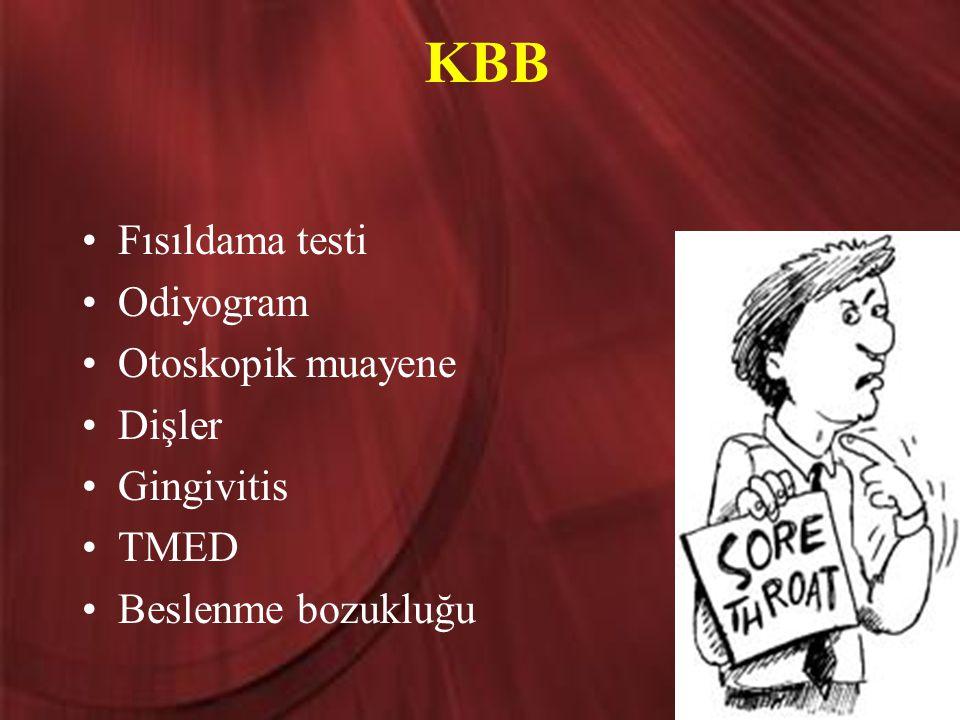 KBB Fısıldama testi Odiyogram Otoskopik muayene Dişler Gingivitis TMED