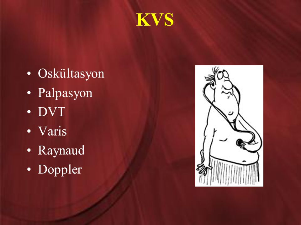 KVS Oskültasyon Palpasyon DVT Varis Raynaud Doppler