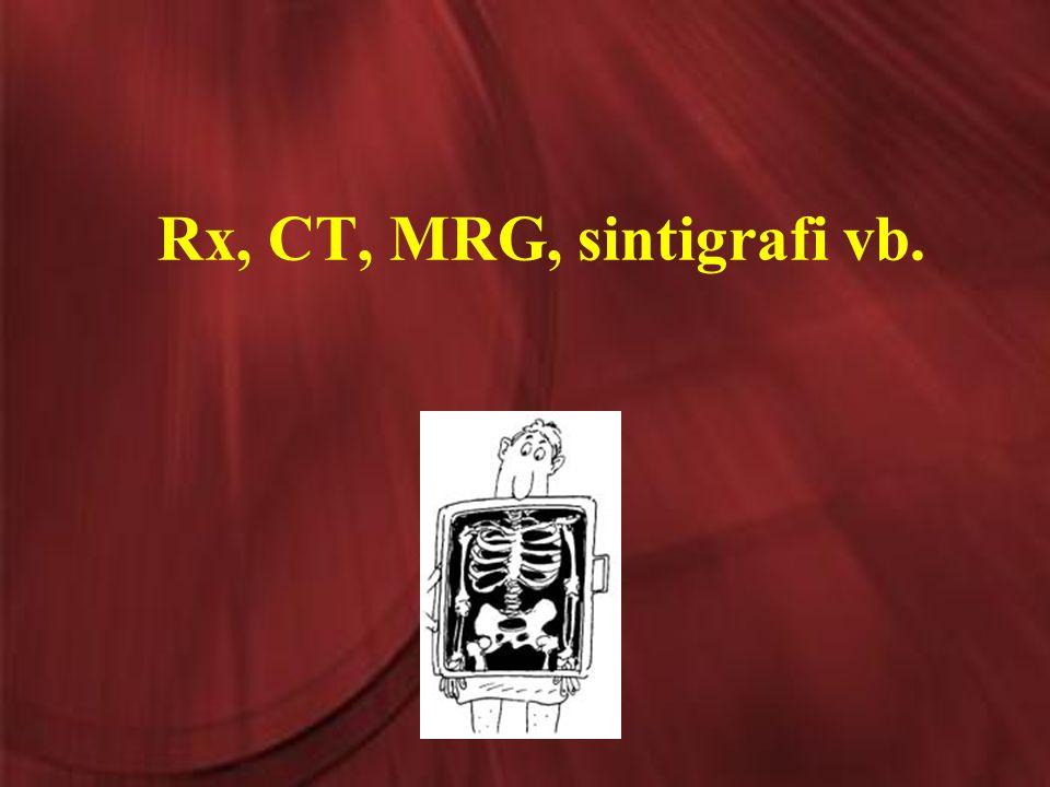 Rx, CT, MRG, sintigrafi vb.